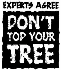 Do Not Top Your Trees